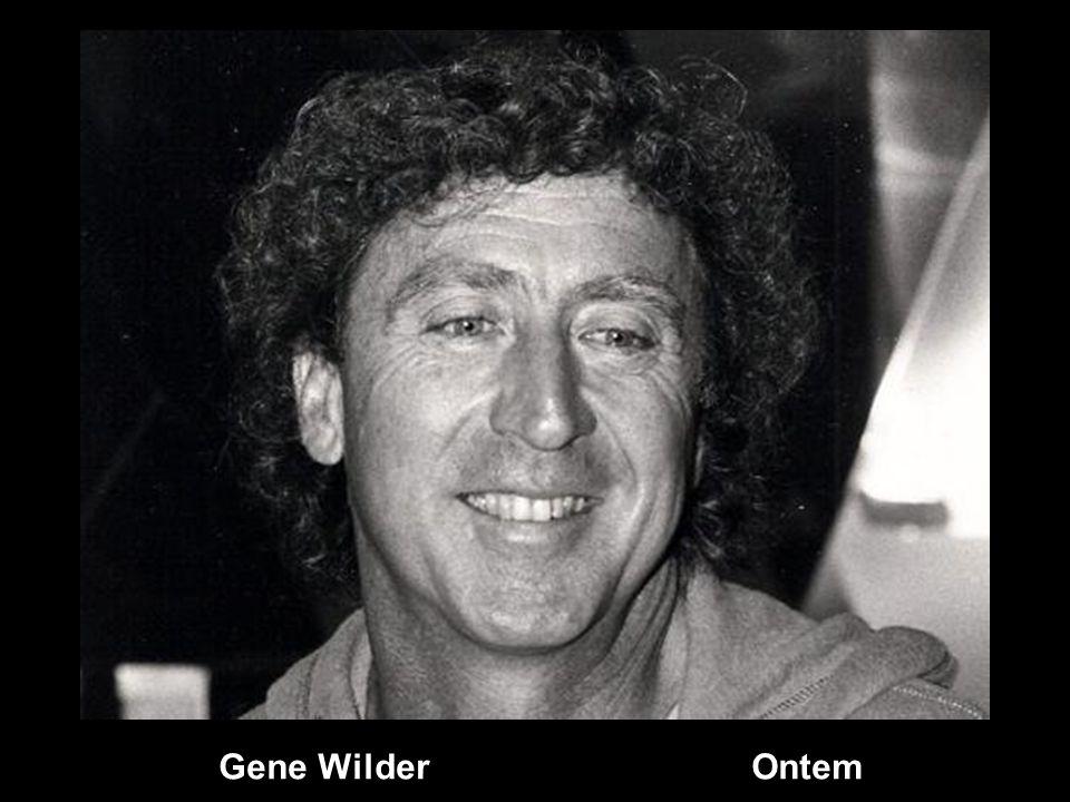 Gene Wilder Ontem