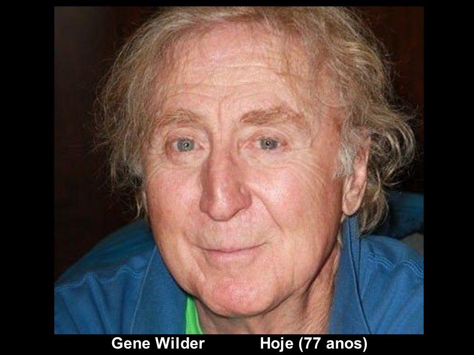 Gene Wilder Hoje (77 anos)
