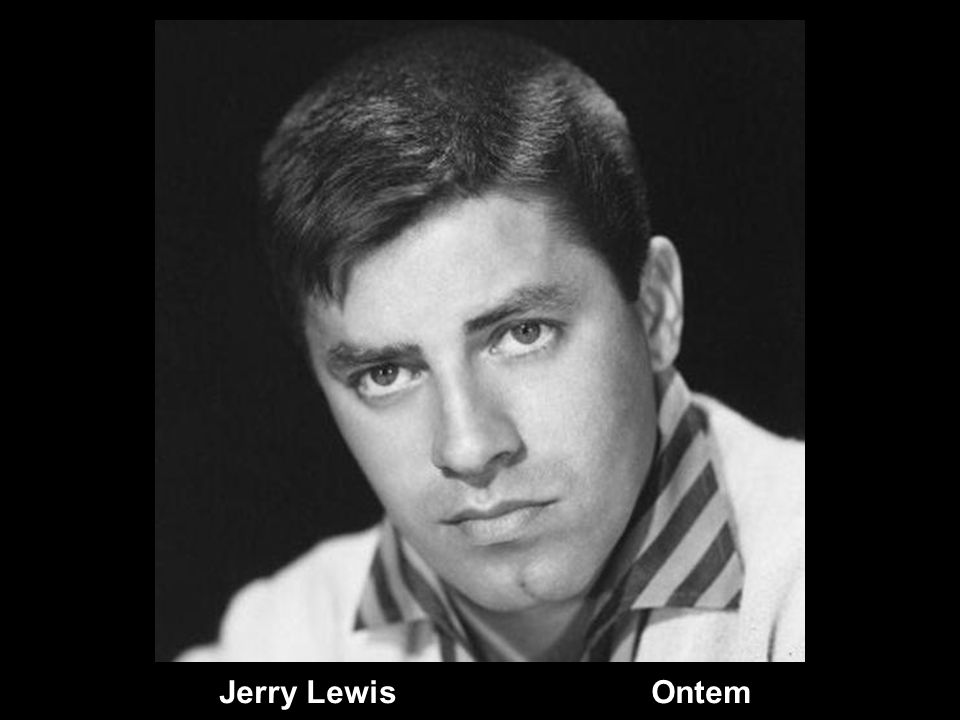 Jerry Lewis Ontem