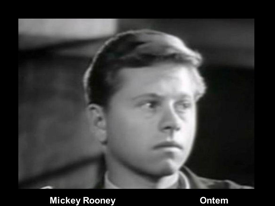 Mickey Rooney Ontem