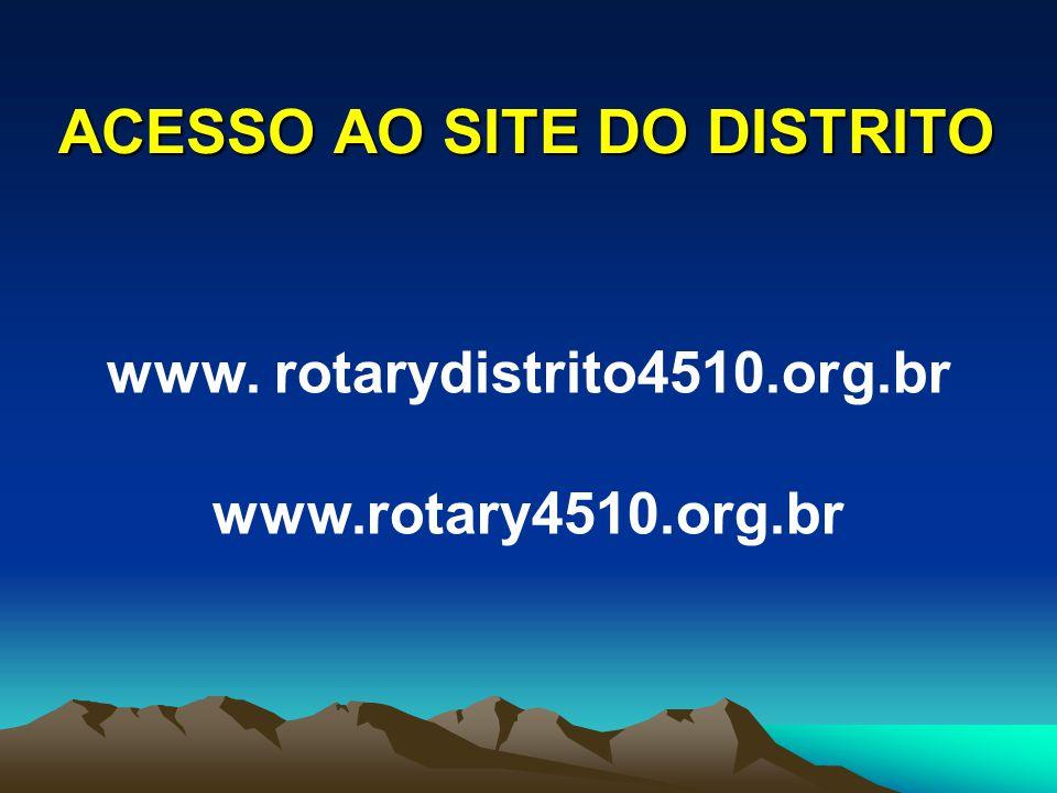 ACESSO AO SITE DO DISTRITO www. rotarydistrito4510.org.br