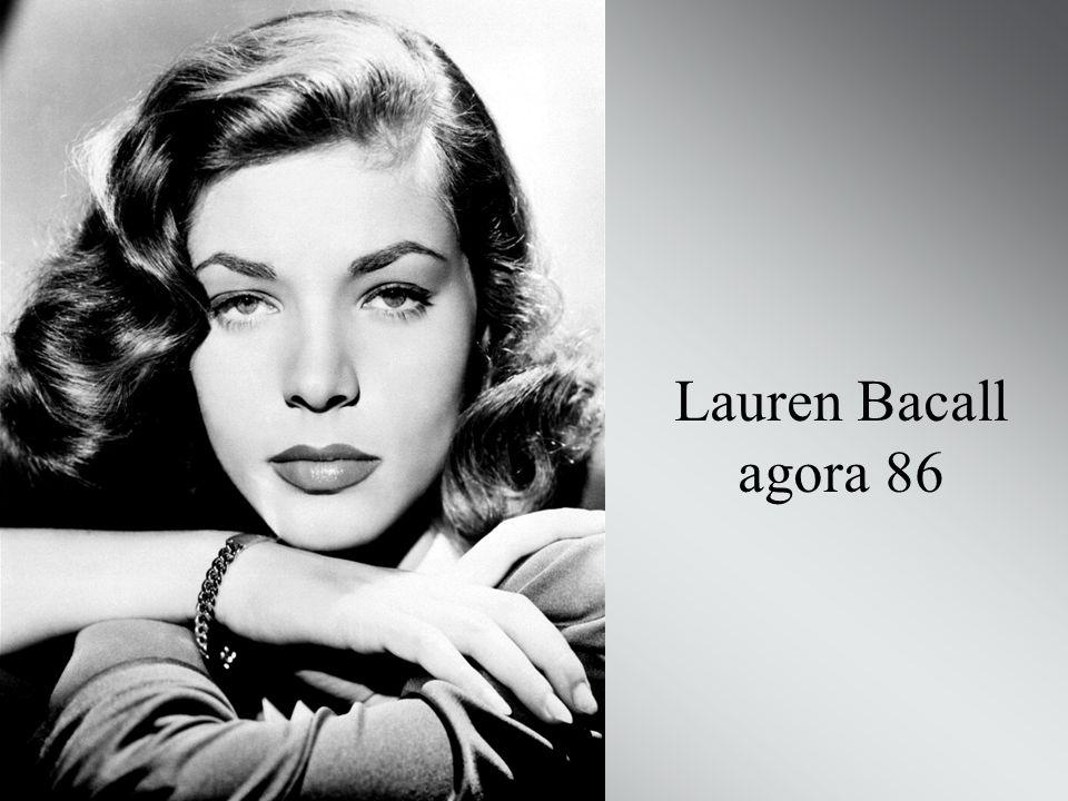Lauren Bacall agora 86
