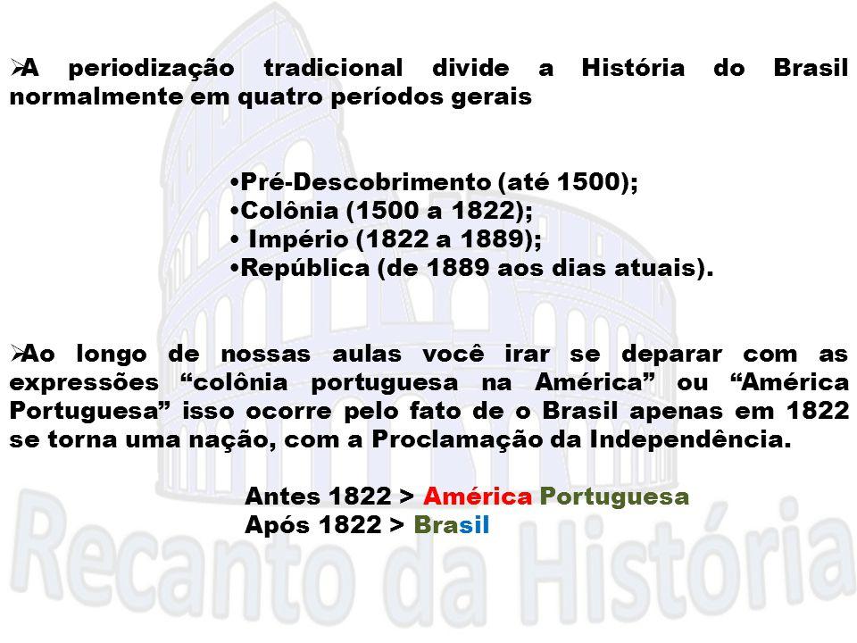 A periodização tradicional divide a História do Brasil normalmente em quatro períodos gerais