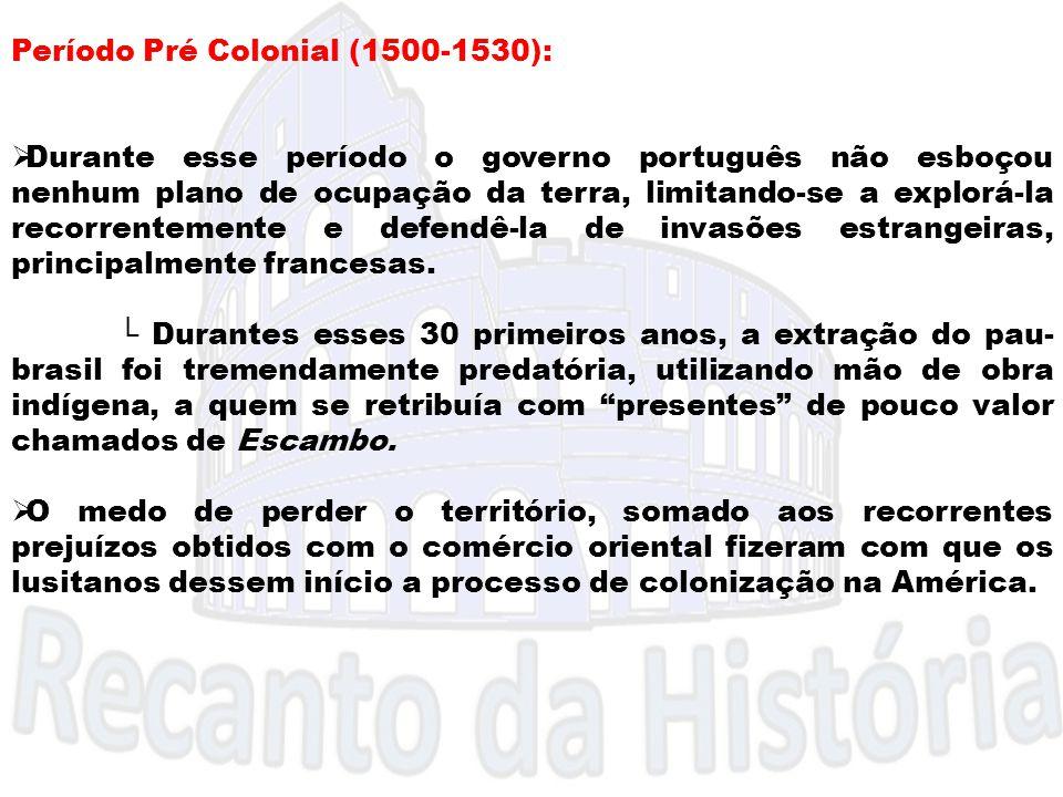 Período Pré Colonial (1500-1530):