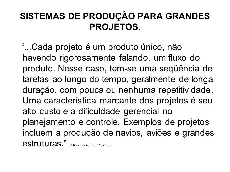 SISTEMAS DE PRODUÇÃO PARA GRANDES PROJETOS.