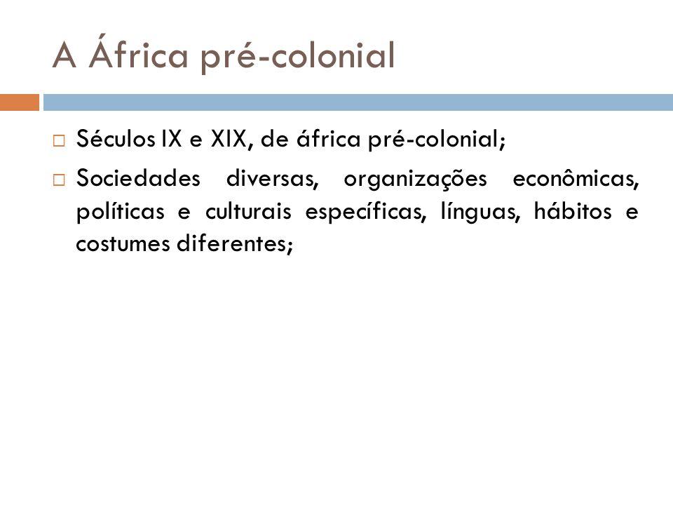 A África pré-colonial Séculos IX e XIX, de áfrica pré-colonial;