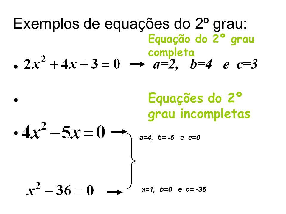 Exemplos de equações do 2º grau: