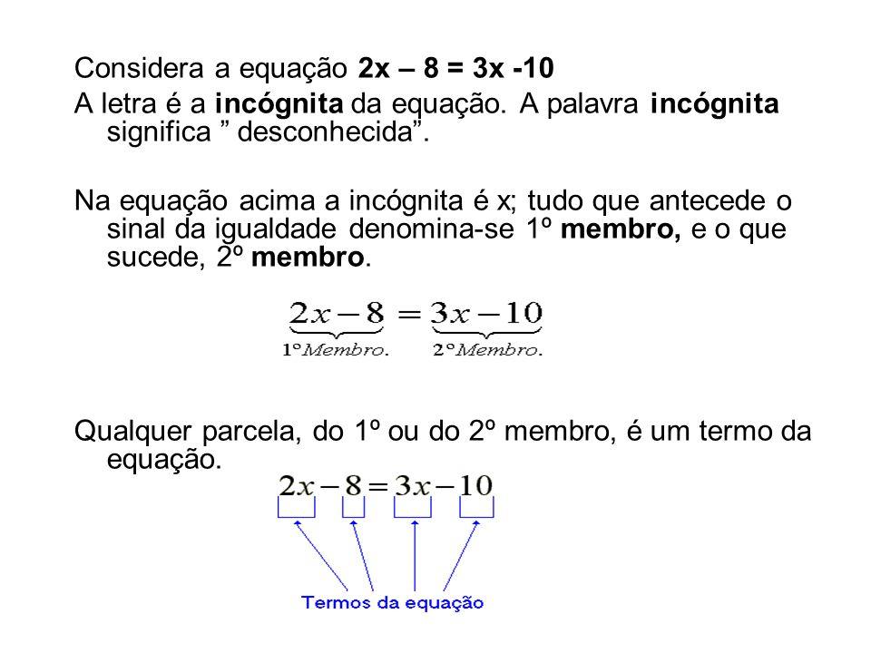 Considera a equação 2x – 8 = 3x -10