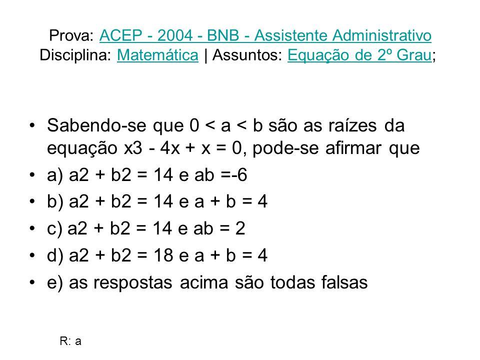 e) as respostas acima são todas falsas