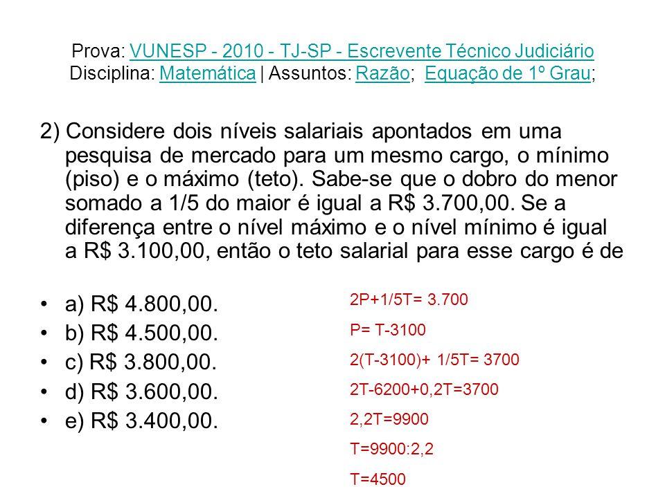 Prova: VUNESP - 2010 - TJ-SP - Escrevente Técnico Judiciário Disciplina: Matemática | Assuntos: Razão; Equação de 1º Grau;