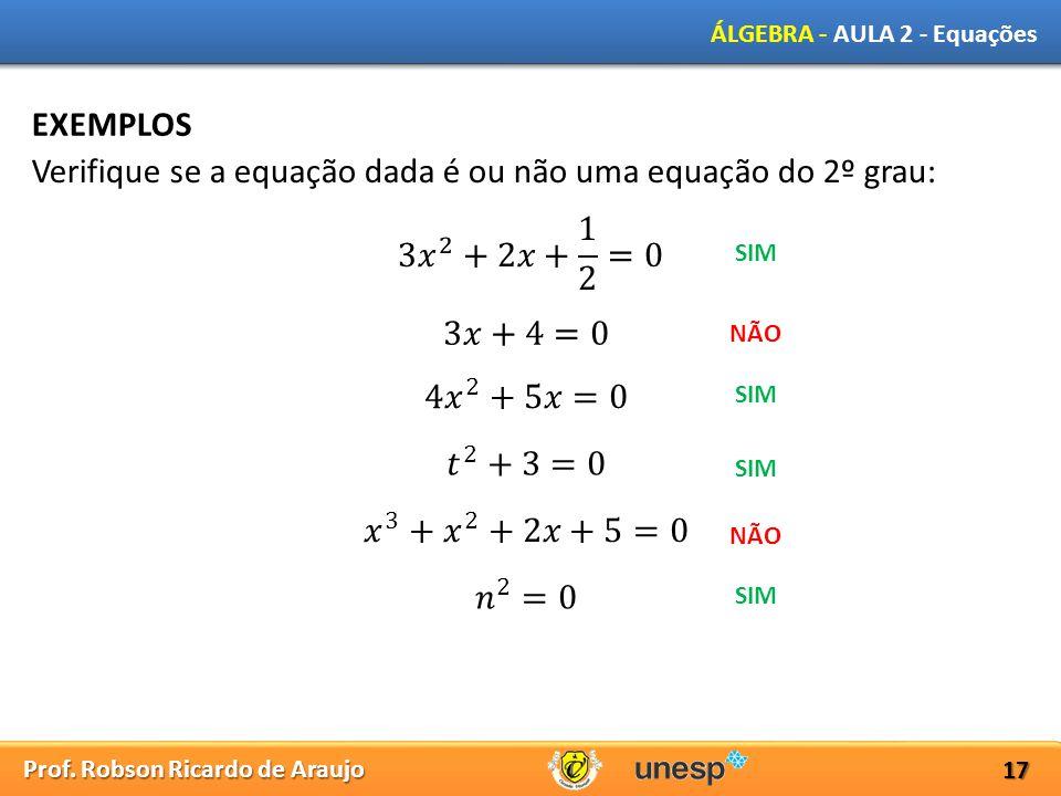 Verifique se a equação dada é ou não uma equação do 2º grau: