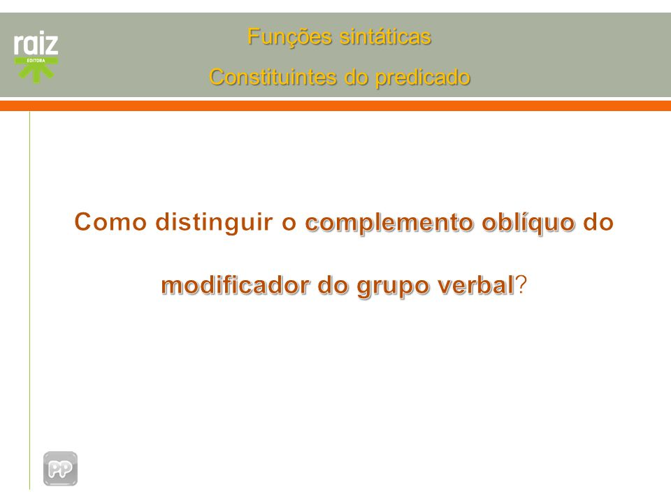 Como distinguir o complemento oblíquo do modificador do grupo verbal