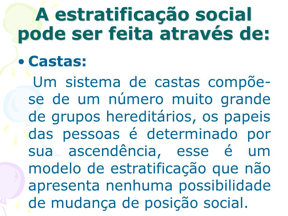 A estratificação social pode ser feita através de: