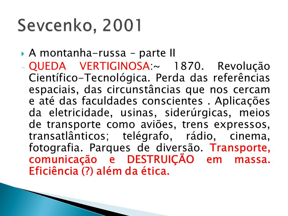 Sevcenko, 2001 A montanha-russa – parte II
