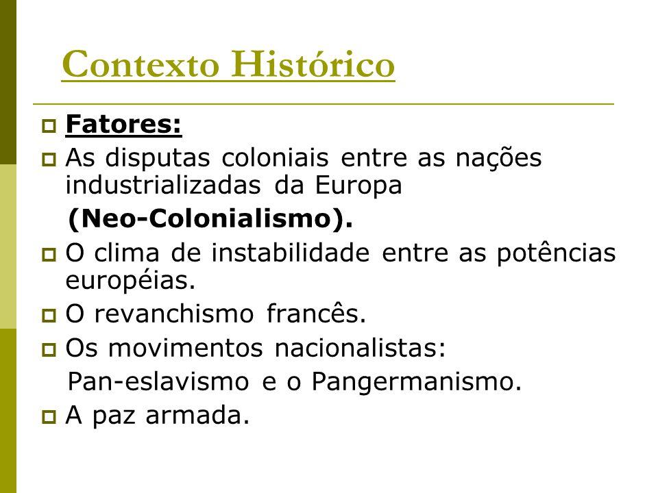 Contexto Histórico Fatores: