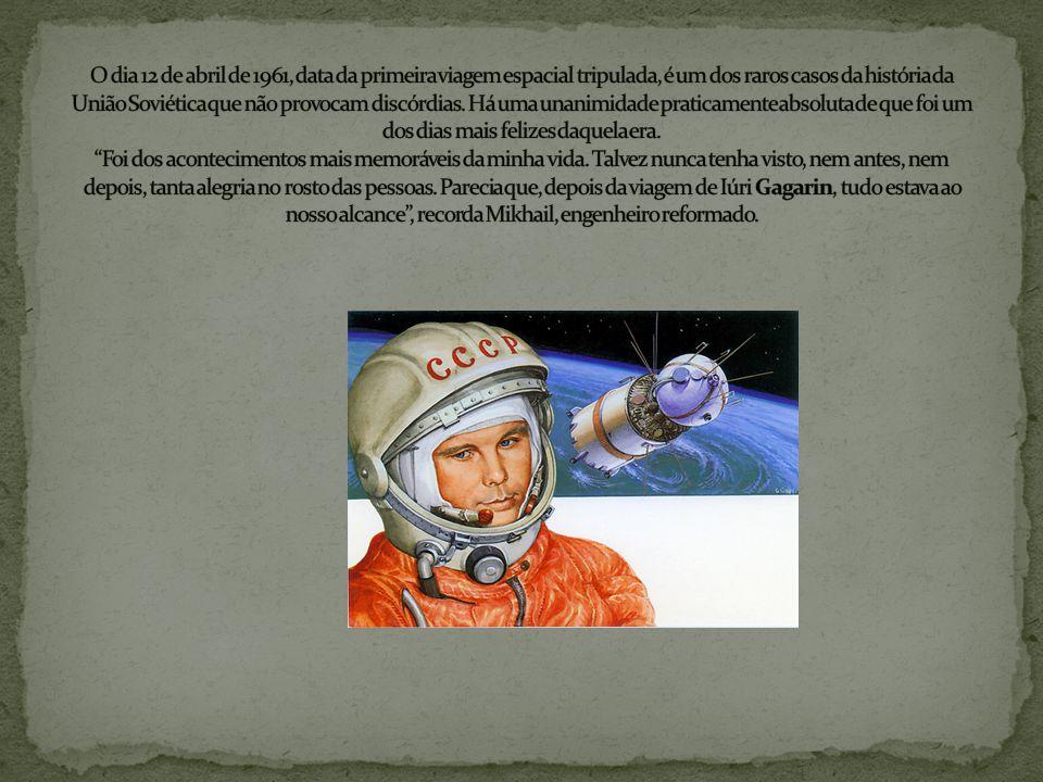 O dia 12 de abril de 1961, data da primeira viagem espacial tripulada, é um dos raros casos da história da União Soviética que não provocam discórdias.