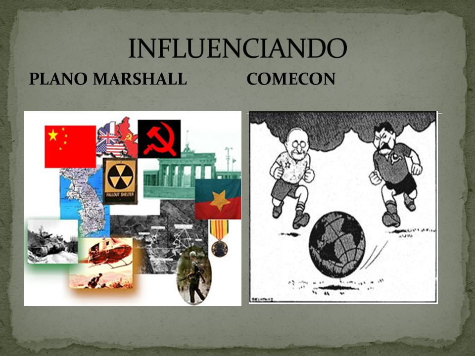 INFLUENCIANDO PLANO MARSHALL COMECON