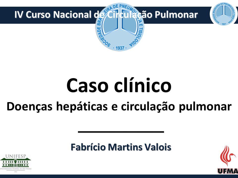 Caso clínico Doenças hepáticas e circulação pulmonar