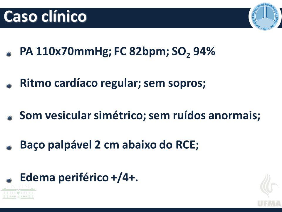 Caso clínico PA 110x70mmHg; FC 82bpm; SO2 94%