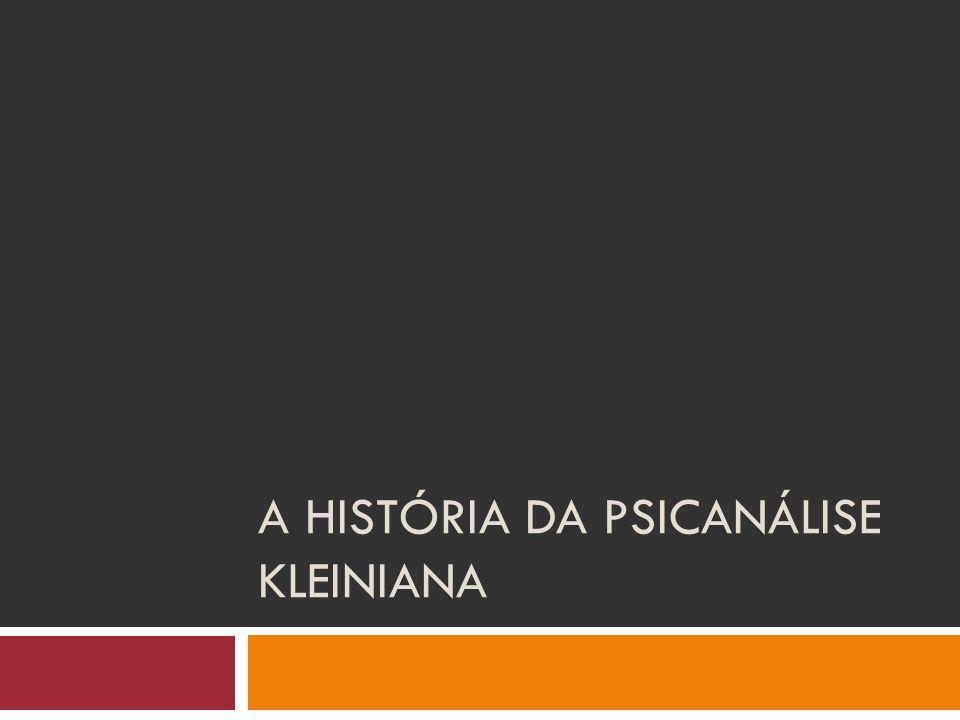 A história da psicanálise Kleiniana