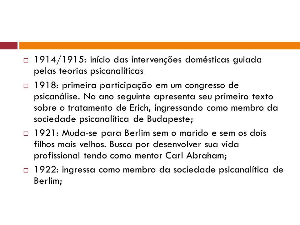 1914/1915: início das intervenções domésticas guiada pelas teorias psicanalíticas