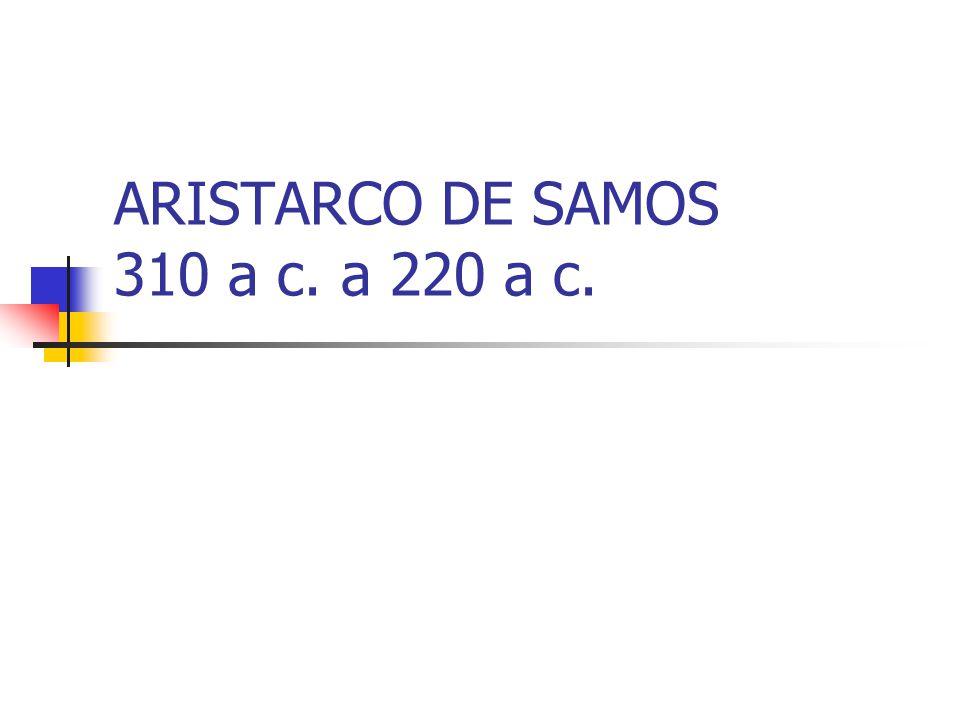 ARISTARCO DE SAMOS 310 a c. a 220 a c.