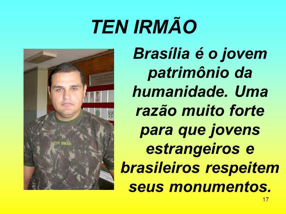 TEN IRMÃO Brasília é o jovem patrimônio da humanidade.