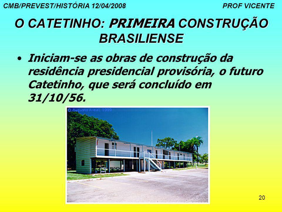 O CATETINHO: PRIMEIRA CONSTRUÇÃO BRASILIENSE