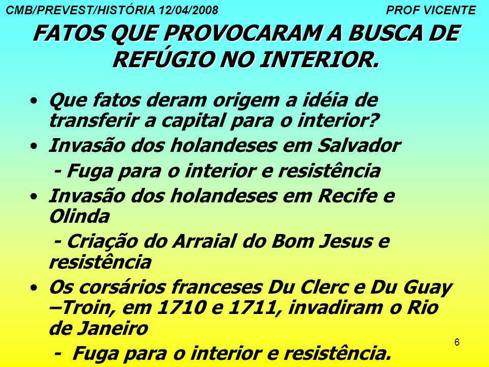 FATOS QUE PROVOCARAM A BUSCA DE REFÚGIO NO INTERIOR.