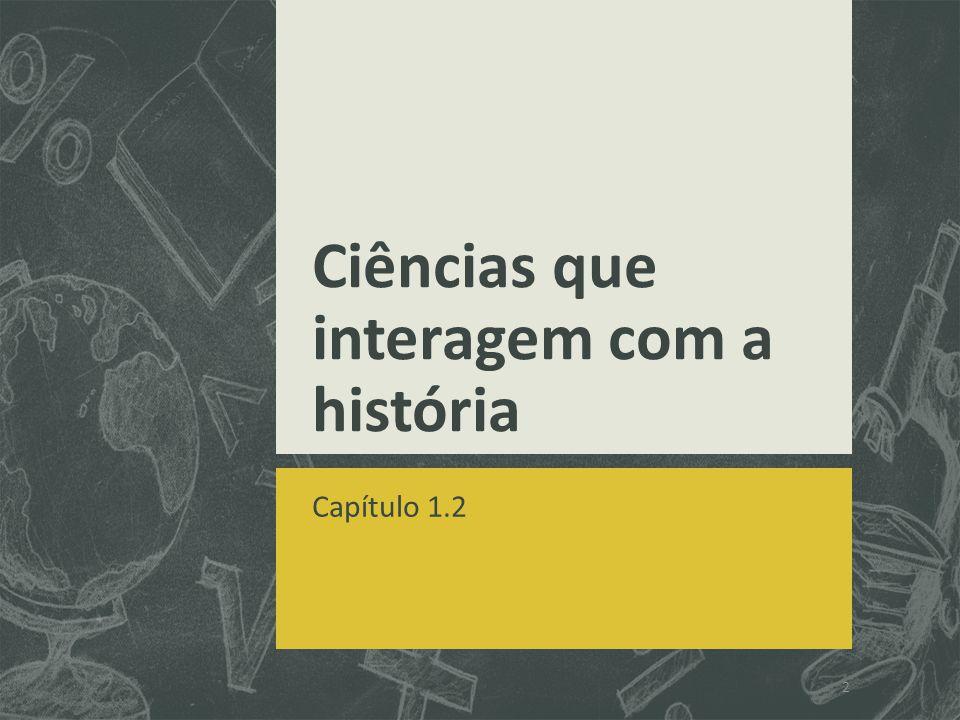 Ciências que interagem com a história