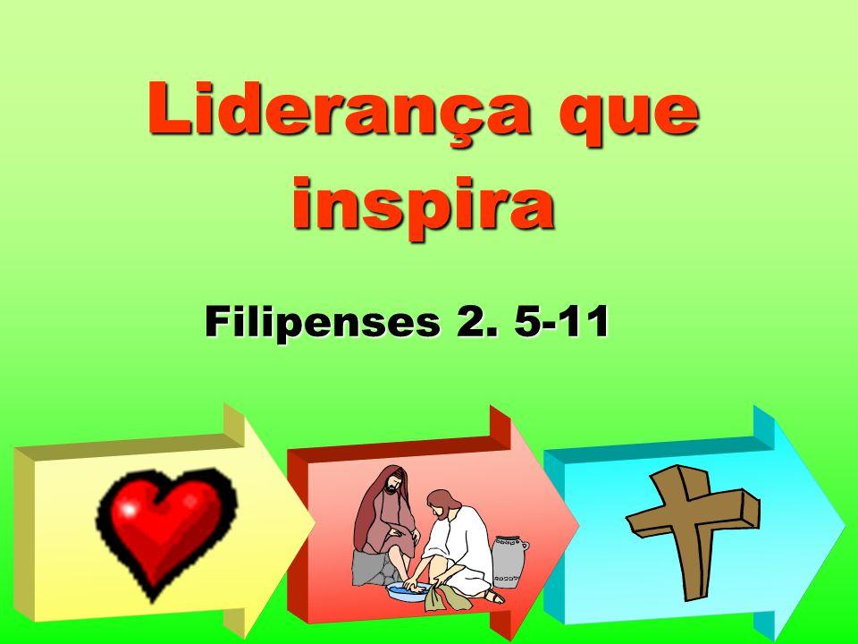 Liderança que inspira Filipenses 2. 5-11
