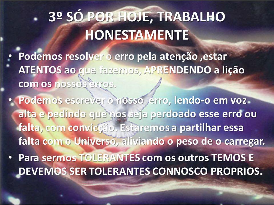 3º SÓ POR HOJE, TRABALHO HONESTAMENTE