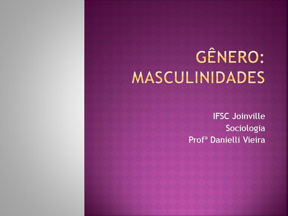 Gênero: masculinidades