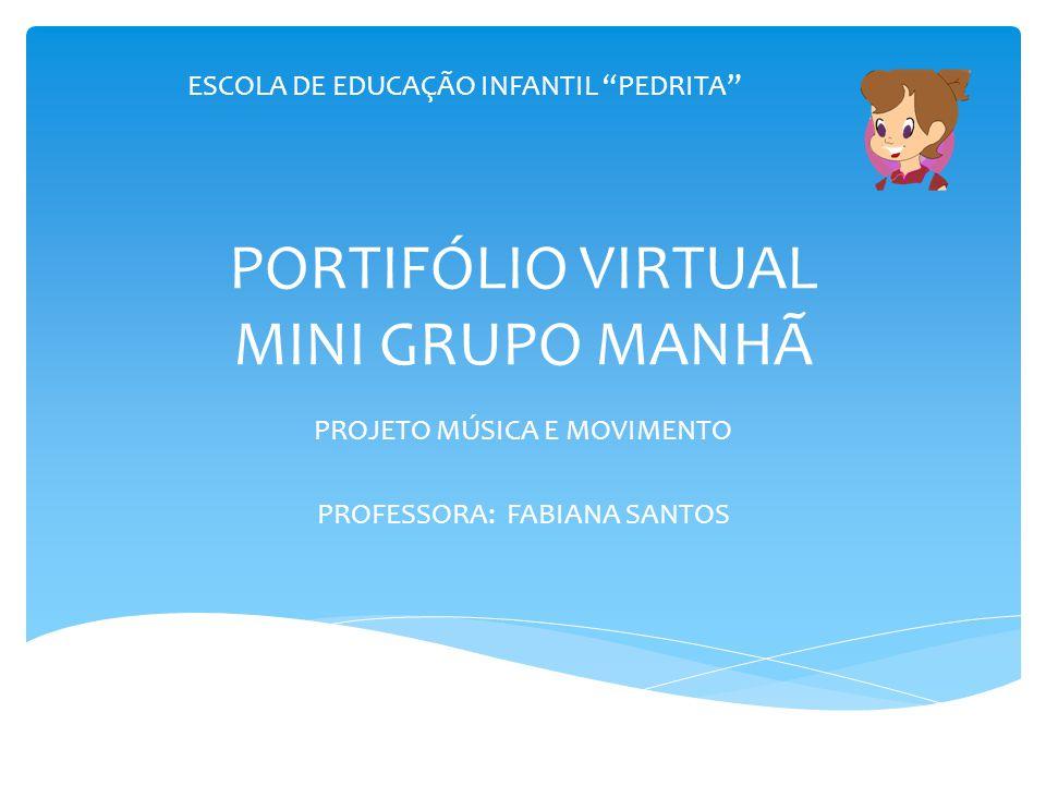 PORTIFÓLIO VIRTUAL MINI GRUPO MANHÃ