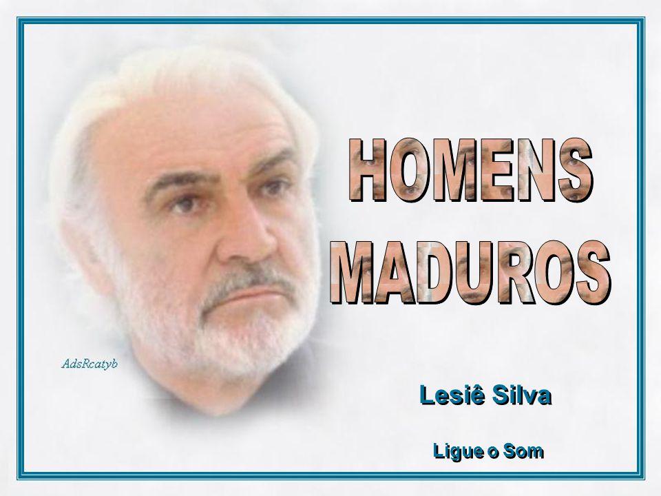 HOMENS MADUROS Lesiê Silva Ligue o Som