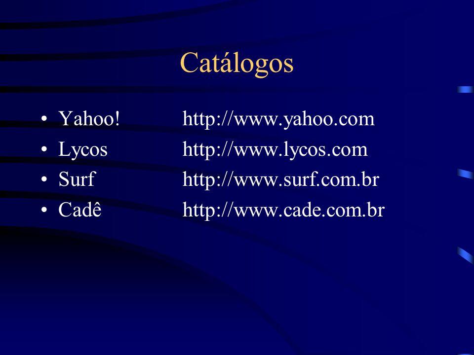 Catálogos Yahoo! http://www.yahoo.com Lycos http://www.lycos.com