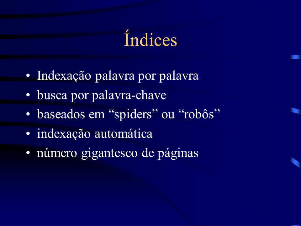 Índices Indexação palavra por palavra busca por palavra-chave