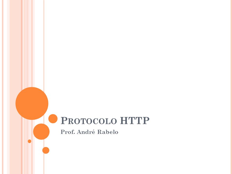 Protocolo HTTP Prof. André Rabelo