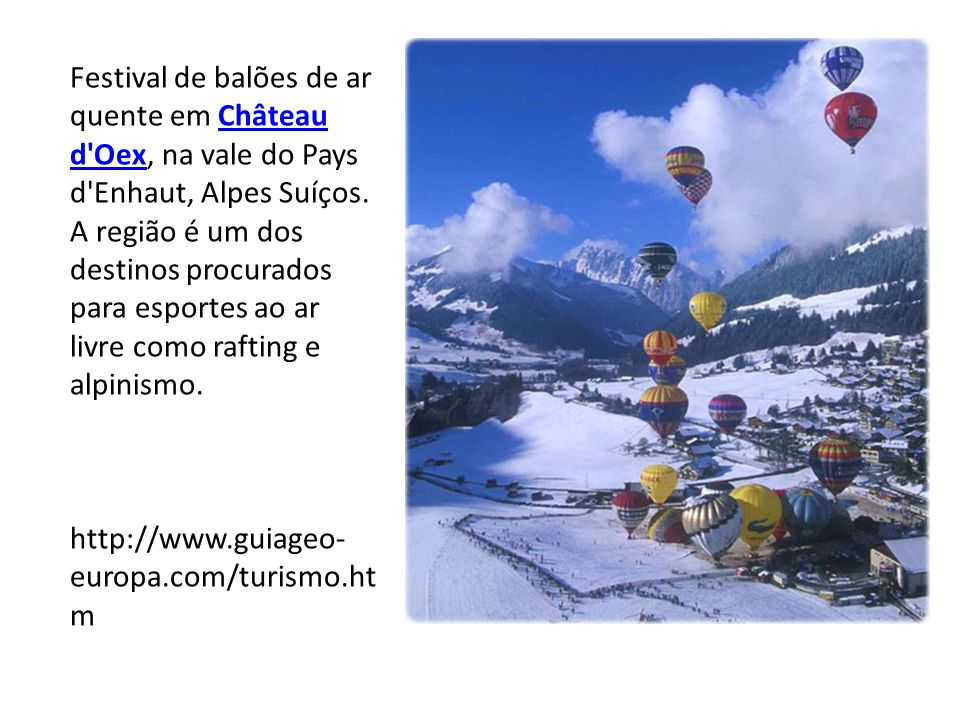 Festival de balões de ar quente em Château d Oex, na vale do Pays d Enhaut, Alpes Suíços. A região é um dos destinos procurados para esportes ao ar livre como rafting e alpinismo.