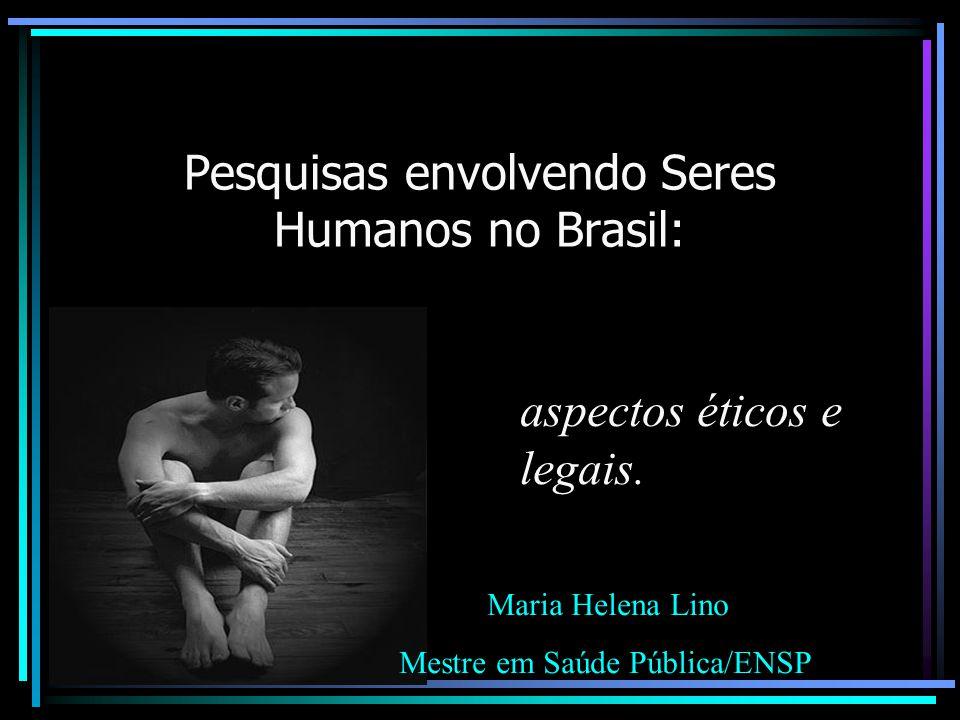 Pesquisas envolvendo Seres Humanos no Brasil: