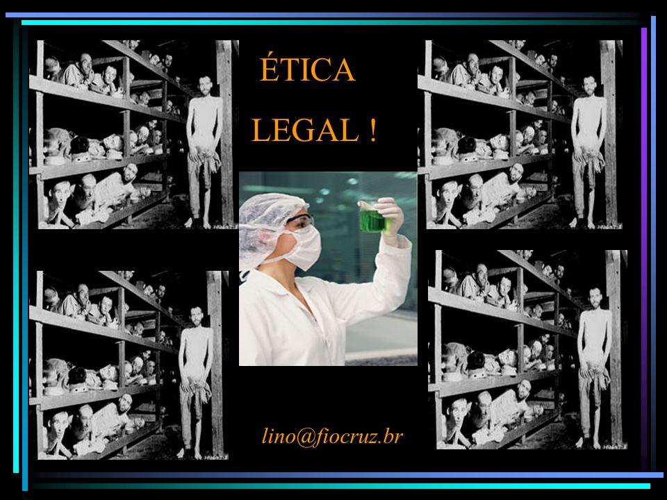 ÉTICA LEGAL ! lino@fiocruz.br