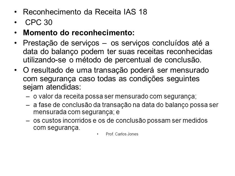 Reconhecimento da Receita IAS 18 CPC 30 Momento do reconhecimento: