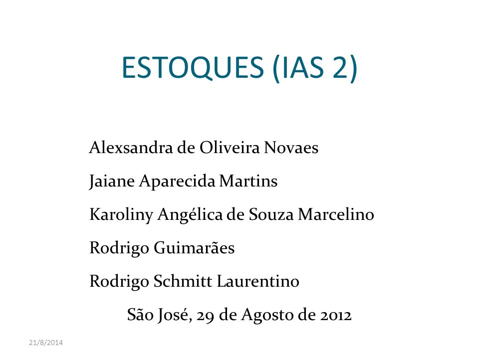 ESTOQUES (IAS 2) Alexsandra de Oliveira Novaes