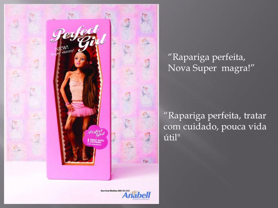 Rapariga perfeita, Nova Super magra!