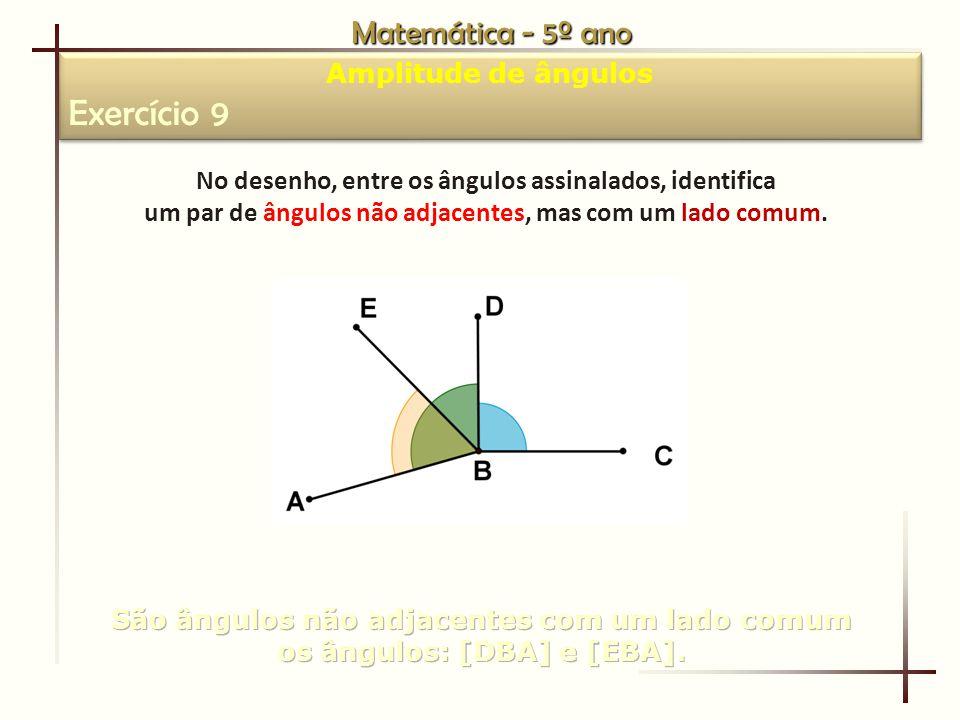 Exercício 9 Matemática - 5º ano Amplitude de ângulos