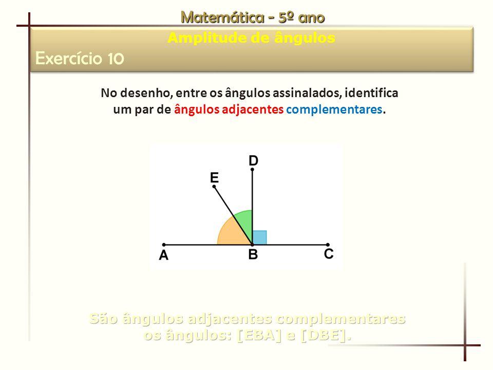 Exercício 10 Matemática - 5º ano Amplitude de ângulos