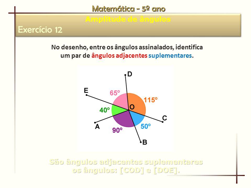 Exercício 12 Matemática - 5º ano Amplitude de ângulos