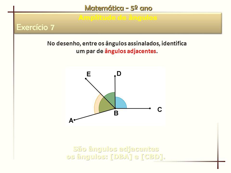 Exercício 7 Matemática - 5º ano Amplitude de ângulos