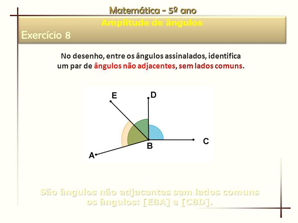 Exercício 8 Matemática - 5º ano Amplitude de ângulos