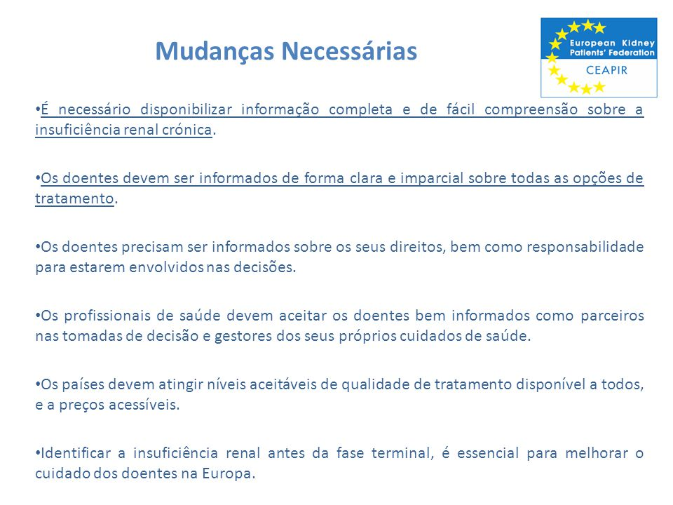 Mudanças Necessárias É necessário disponibilizar informação completa e de fácil compreensão sobre a insuficiência renal crónica.